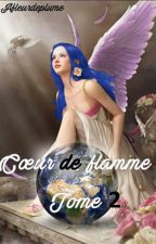 Cœur de flamme (Tome 2) by Afleurdeplume