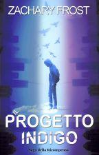 The Indigo Project - The REWARD SAGA Prequel by zachfrostreads