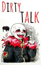 Dirty Talk || One-shot lemon || UF! Sans x reader by Korine-chan