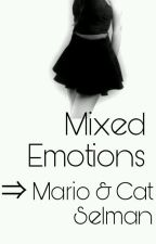 Mixed Emotions// A Mario/Cat Selman Fanfic by irrelevantlmao
