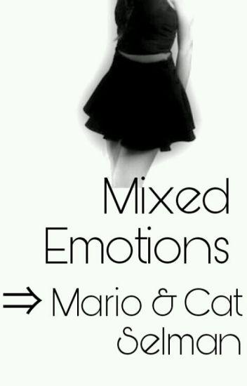 Mixed Emotions// A Mario/Cat Selman Fanfic