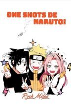 ¡One Shots De Naruto!♡ by TsunadeNoTsuma