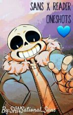 Sans X Reader Oneshots by SANSational_Sans
