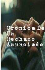 Cronica De Un Rechazo Anunciado by liraz97