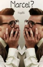 MARCEL? (Marcel/Harry Styles Fanfic) by kay816