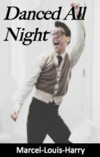 Danced All Night (AU Marcel/Louis/Harry) by in_L_O_V_E