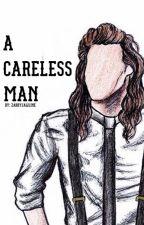 A Careless Man  by zarryjawline