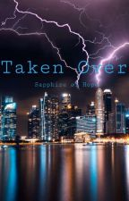 Taken Over: Sapphire of Hope (Wattys 2016) by AustinLandis