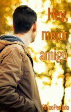 Hey, mejor amigo by ChicoPerdido