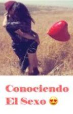 Conociendo el Sexo by Sarly-Vega01