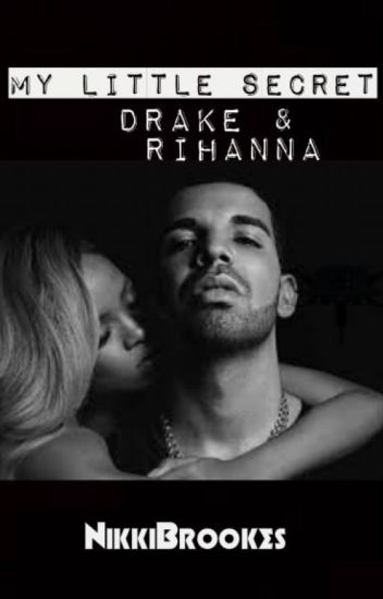 My Little Secret ( Drake & Rihanna)