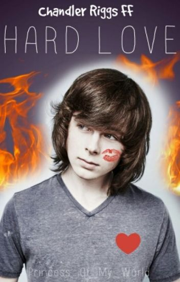 Hard Love *Chandler Riggs FF*