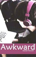 Awkward// Daniel Howell x reader  [unedited] by blackskullhowl
