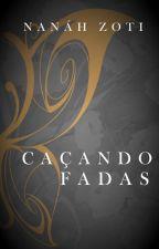 Caçando Fadas by NanahZoti