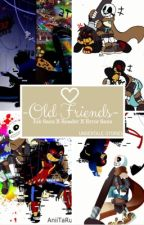 -Old Friends-    Ink Sans X Reader X Error Sans by Undertale-Books