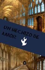 UN HECHIZO DE AMOR by JessOdv