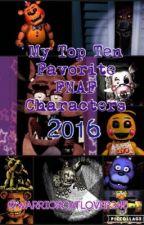 My Top Ten Favorite FNAF Characters by warriorcatlover345
