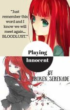 Playing Innocent by Broken_Serenade