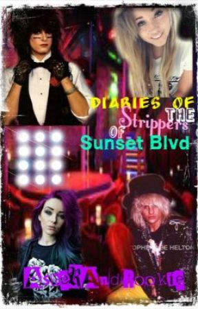Diaries Of The Strippers Of Sunset Blvd by AsherandRookie