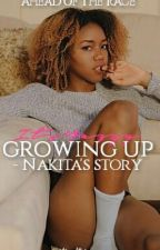 Growing Up - Nakita's Story.  by ItsYazzy