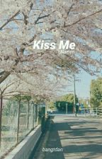 • Kiss Me • { Namjin One Shot } by bangtdan