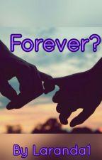 Forever? by Laranda1
