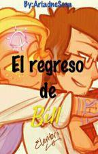 El Regreso De Bill {Billdip} by asdafaja