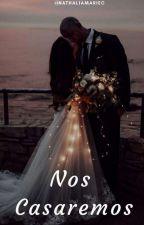 Nos Casaremos by nathaliamariec