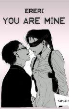    You Are Mine    Ereri    by YamiAi7