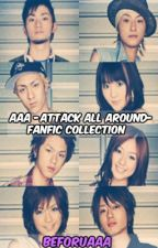 AAA -Attack All Around- Fanfic Collection by BeForUAAA