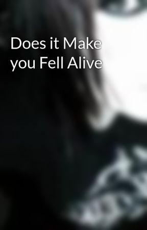 Does it Make you Fell Alive by Tripptych