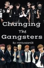 Changing the Gangsters | BTS by mintyasian08