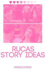 rucas story ideas by mrsrileyfriar