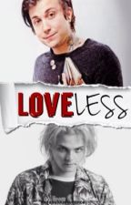 Loveless ↠ Frerard  by MyFabulousRomance