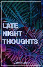 Late Night Thoughts #WATTYS2017 by Jamimajam