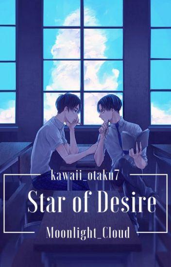Star of Desire~ Attack On Titan Teacher Levi x Student Eren⎢Riren