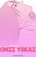 Onii Yuukai by camilita4045