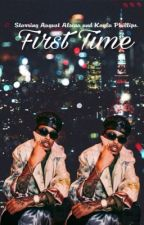First Time ||August Alsina|| by personalxkey