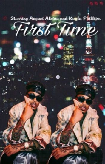 First Time ||August Alsina||
