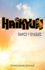 Fanfics y divagues (Haikyuu!!) by OmniscienteSensual