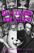 Ultimate Mystery ~ Danganronpa X Reader by Tori-Chan-is-crazy
