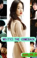 MDITY2: THE COMEBACK [ completed] by Moichido_san9