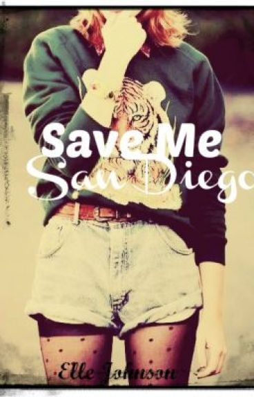 Save Me, San Diego (Niall Horan Love Story) by OneDirectionWriter13