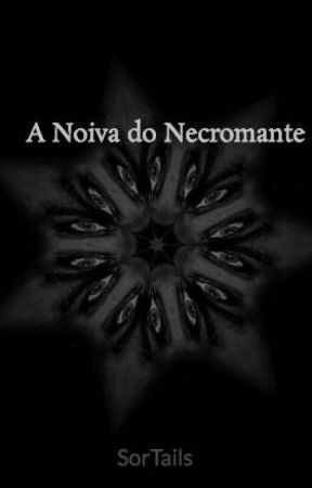 A Noiva do Necromante by SorTails