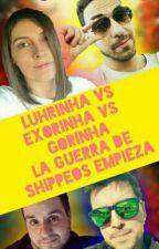 LURINHA VS EXORINHA VS GORINHA LA GUERRA DE SHIPPEOS EMPIEZA |TERMINADA| by MissYoutubers