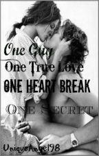 One Guy, One True Love, One Heart Break, One Secret by UniqueAngel98