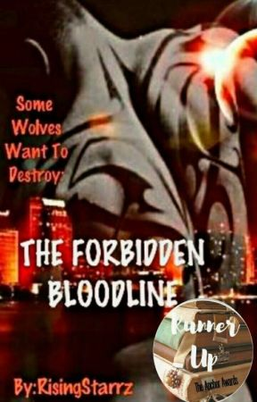THE FORBIDDEN BLOODLINE  by RisingStarrz