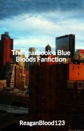 The Yearbook a Blue Bloods Fanfiction - Part 4 Continued - Wattpad