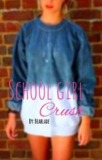 School Girl Crush by BeaBlade