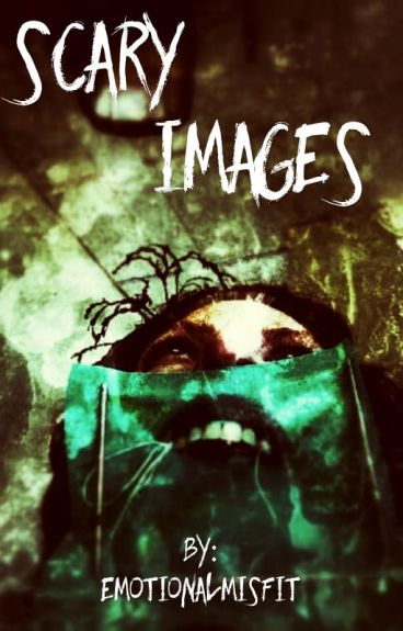 Scary Images!!!!!!!!